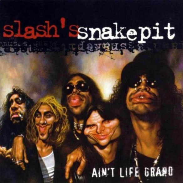 Slash_s_Snakepit-Ain_t_Life_Grand-Frontal