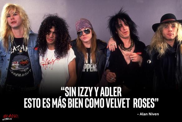 """""""Sin Izzy y Adler, esto es más bien como Velvet Roses"""""""